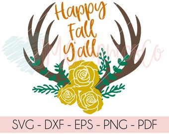 Happy Fall Y'all svg, eps, dxf, png, cricut, cameo, scan N cut, cut file, floral antlers svg, deer svg, antlers svg, fall svg, thanksgiving
