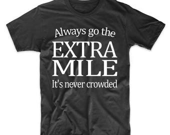 Always Go The Extra Mile It's Never Crowded Inspirational Quote T-Shirt