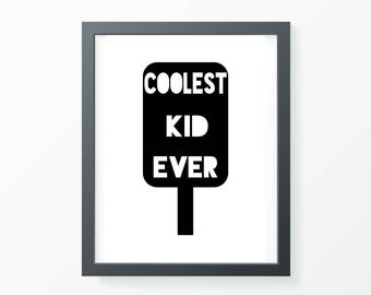 Coolest kid Ever print, nursery print, kids room print, monochrome nursery, monochrome print, digital print, wall art, wall print,typography