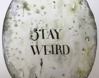 Stay Weird. Print of Original Painting. Watercolor Painting, Acrylic, Stay Weird Print, Painting.