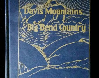 The Romance of Davis Mountains and Big Bend Country by Carlysle Graham Raht