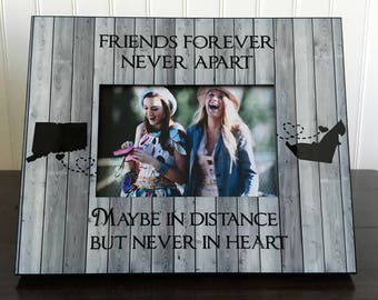 Long distance states best friends picture frame / Friends forever never apart maybe in distance but never in heart // best friend frame gift