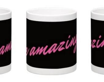 Mug:  Be Amazing!