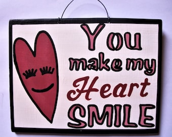 You make my HEART smile,VALENTINES Day,WEDDING gift,sign