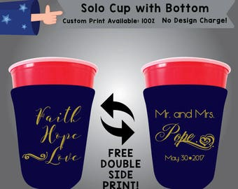 Faith Hope Love Mr and Mrs Last Name Date Solo Cup with Bottom Cooler Double Side Print (SOLOC-W10)
