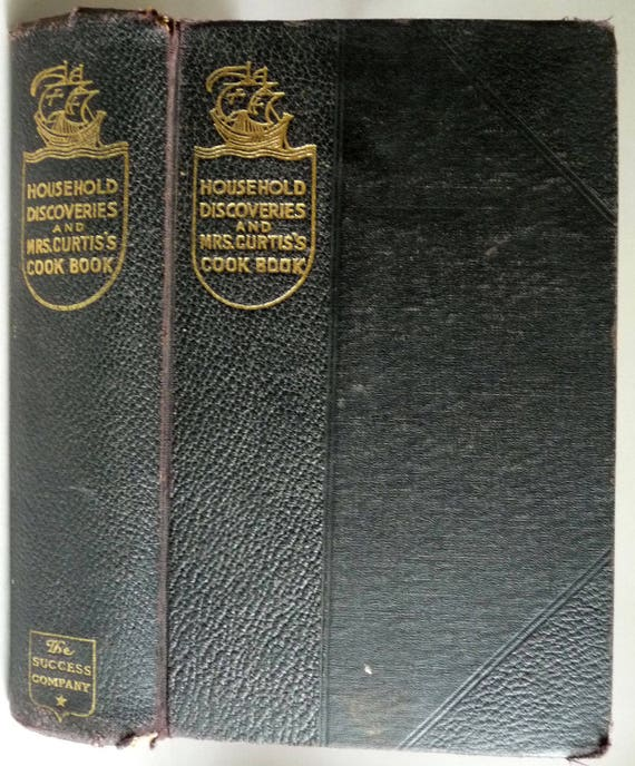 Household Discoveries and Mrs. Curtis's Cook Book 1909 The Success Company - Housekeeping Home Economics & Cookbook