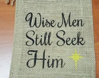 Burlap Bag, Wise Men Still Seek Him Holiday Bags, Burlap Gift Bags, Gift Bags, Goodie Bags, Party Bags, Christmas Bags, Christmas Decor