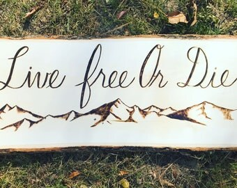 Live Free Or Die Woodburning Sign