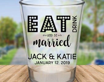 Custom Eat, Drink, and Be Married Wedding Favor Shot Glasses
