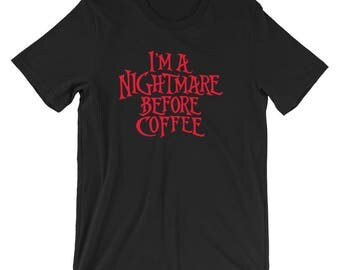 I'm A Nightmare Before Coffee