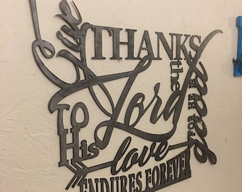 Metal scripture wall art, Give thanks to the Lord for he is good, his love endures forever