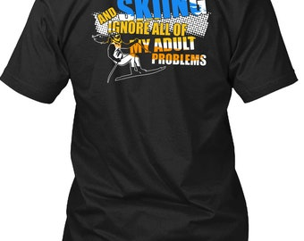 I Just Want To Go Skiing T Shirt, Being A Skier T Shirt
