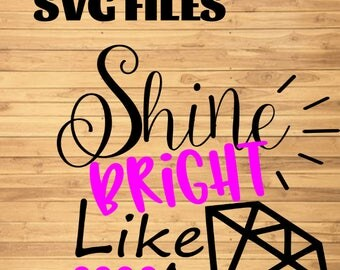 Shine bright like a diamond png,svg,pdf,eps