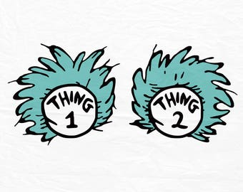 Thing 1 SVG, Thing 2 SVG,  Dr. Seuss, SVG Files, Cricut Cut Files, Silhouette Cut Files, Instant download
