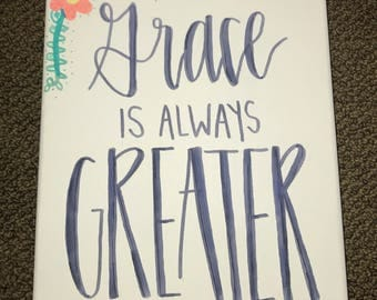 Grace is Always Greater Quote on Canvas