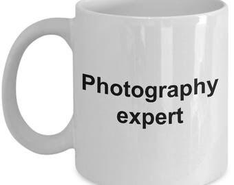 Photographer Mug - Photography Expert -  Coffee or Tea Mug Gift