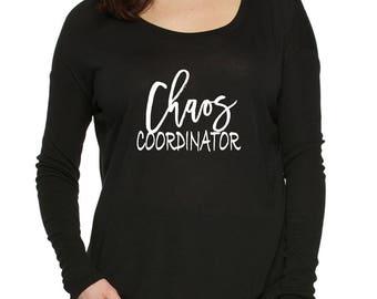 Chaos Coordinator Shirt | Mom Chaos Shirt | Cute Mother Shirt | Funny Mother Shirt | Cute New Mom Shirt | Mom Shirt Long Sleeve |