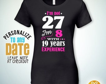 I'm not 27, 27th birthday gifts for women, 27th birthday gift, 27th birthday tshirt, gift for 27th birthday for women