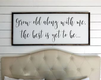 Grow Old With Me The Best Is Yet To Be Sign | Bedroom Sign | Rustic