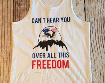 Can't Hear You over All This Freedom Kids Tank Top