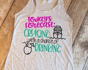 Todays Forecast Cruising with a Chance of Drinking Racerback