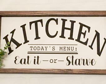 Kitchen Sign, Eat it or Starve, Farmhouse Sign, Wood sign
