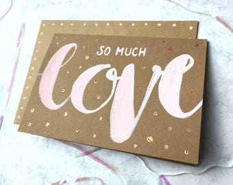 So Much Love - Greeting Card