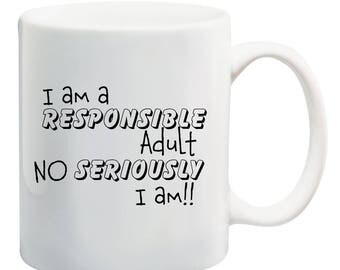 Personalised I am a responsible adult no seriously I am - mug tea / coffee gift mug