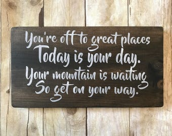 You're off to great places. Dr Suess inspired wooden sign