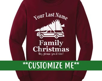 CUSTOM Your Last Name Family Christmas with your phrase underneath customizable Holiday top Griswold long sleeve sweatshirt shirt gift xmas