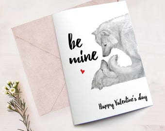 Romantic Card for Him, Be Mine Printable Happy Valentines day Card, Wolf Lovers, Romantic Card Her, Wolves Art Valentines Card Wife