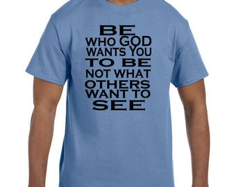 Christian Religous Tshirt Be Who God Wants You To Be model xx10183