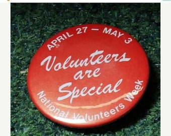 """April 27 - May 3 Volunteers are Special National Voluneers Week"""" Pin / Button"""
