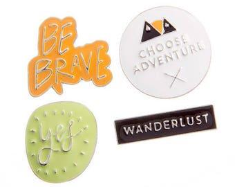Adventure Clothing Pins/ Wanderlust Travel Pins/ Clothing Pins/ Be Brave Clothing Pins