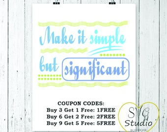 SVG Cutting File - Make it simple but significant - Lifestyle and Inspiring Quote SVG Cutting File
