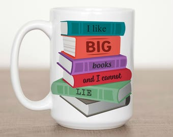 11 oz or 15 oz I Like Big Books and I Cannot Lie Mug