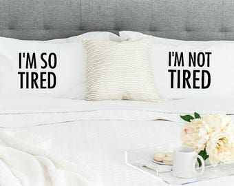 I'm So Tired & I'm Not Tired Standard/Queen Size Pillowcase Set