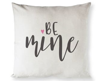 Cotton Canvas Be Mine Home Decor Pillow Cover, Pillowcase, Cushion Cover and Decorative Throw Pillow, Love Gift, Valentine's Day Gift, DIY
