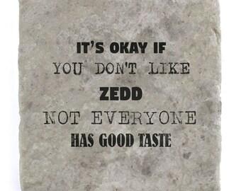 It's OK if you don't like Zedd Marble Tile Coaster