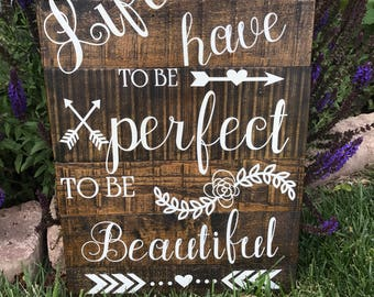 Handmade life doesnt have to be perfect to be beautiful sign