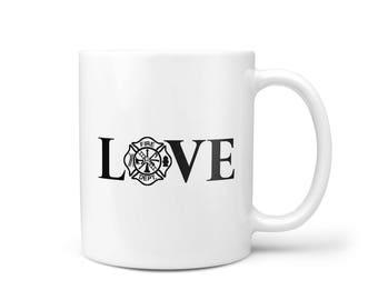 Inspirational Mug, Firefighter Gift for Men, Inspirational Gift for Him, Birthday Gift for Women, Housewarming Gift - Coffee Mug - LOVE