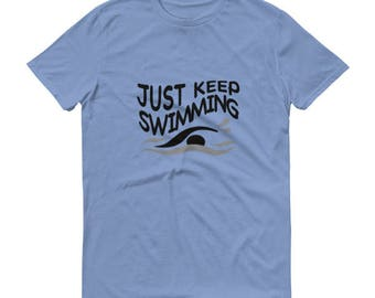 Just Keep Swimming Short sleeve t-shirt
