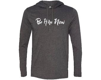 Be Here Now Men's Travel T-Shirt Hoodie| Hiking Hoodie | Adventure Hoodie | Gift for men | Vintage | Valentines day gift | Wanderlust