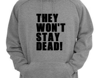 They Won't Stay Dead Night Living Dead Unisex Hoodie Pullover Hooded Sweatshirt Many Sizes Colors Custom Horror Halloween Merch Massacre