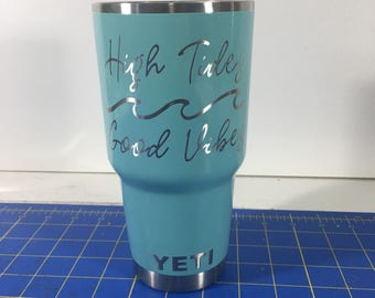 High Tides Good Vibes Custom Powder Coated Yeti 30oz