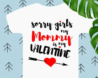 Sorry Girls my Mommy is my Valentine svg Boy valentines svg Love svg Arrow Heart svg files for cricut silhouette Arrows heart svg dxf eps