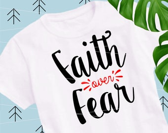 Faith Over Fear svg sayings svg motivational svg christian svg quotes cut files cutting file Svg Files for Cricut Silhouette svg  lfvs