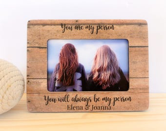 Best Friend GIFT Frame Personalized Frame You are my Person Quote Friend Frame