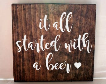 all started with a beer sign, quote sign, rustic sign, wedding gift
