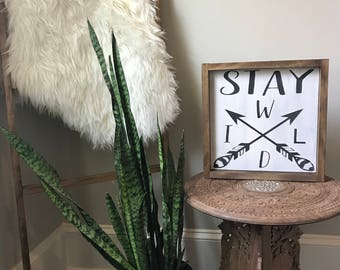 Stay Wild Wood Sign